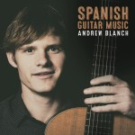 Andrew Blanch CD – Spanish Guitar Music